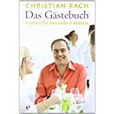 "Das G�stebuch: Kochen f�r besondere Anl�ssevon ""Christian Rach"""