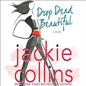 Drop Dead Beautiful | [Jackie Collins]
