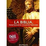 Biblia, la - primer tratado de viticultura y enologia