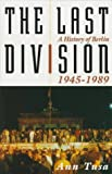 The Last Division: A History of Berlin, 1945-1989 (0201143992) by Ann Tusa