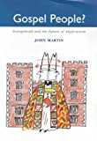 Gospel People? - Evangelicals and the Future of Anglicanism (0281049750) by Martin, John
