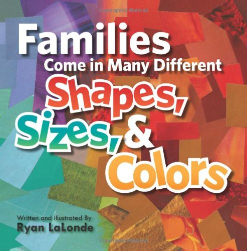 Families Come In Many Different Shapes, Sizes, and Colors