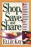 Shop, Save, Share (0764220837) by Ellie Kay