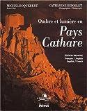 echange, troc C. Bibollet - Ombre et lumière en pays Cathare (en français et en anglais)