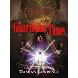 The Guardians of Time ~ Damian Lawrence