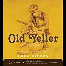 Old Yeller (       UNABRIDGED) by Fred Gipson Narrated by Peter Francis James