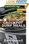 Crockpot Dump Meals: Second Edition -...
