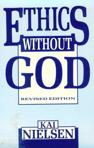 Ethics Without God, Kai Nielsen