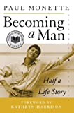 Image of Becoming a Man : Half a Life Story (Perennial Classics)