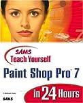 Sams Teach Yourself Paint Shop Pro 7...