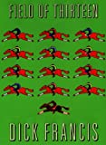 Field of Thirteen (039914434X) by Francis, Dick