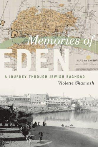 Memories of Eden: A Journey Through Jewish Baghdad...
