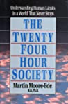The Twenty-Four Hour Society: Underst...