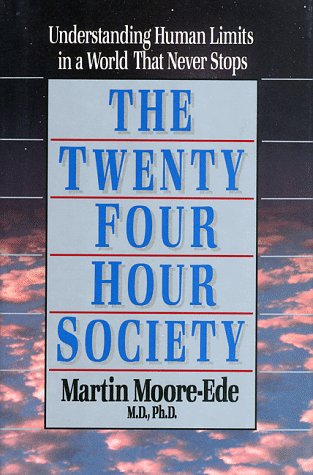 The Twenty-Four Hour Society: Understanding Human Limits in a World That Never Stops (A William Patrick Book)