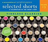 Selected Shorts: Timeless Classics (Selected Shorts: A Celebration of the Short Story)