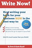 img - for Write Now! How writing your book for your business NOW is the best way to attract money, establish a rock-solid brand, and become a go-to expert in your field (And it's much easier than you think!) book / textbook / text book