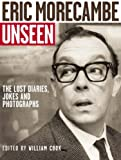 Eric Morecambe Unseen: The Lost Diaries, Jokes and Photographs