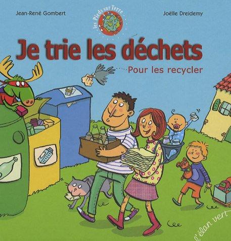 Je trie les déchets : pour les recycler