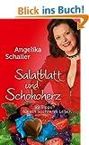 Salatblatt und Schokoherz - 99 Tipps f�r ein leichteres Leben