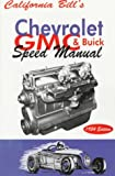 img - for California Bill's Chevy, GMC and Buick Speed Manual book / textbook / text book