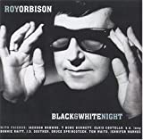 Roy Orbison Black & White Night