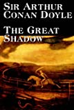 The Great Shadow (080958784X) by Arthur Conan Doyle