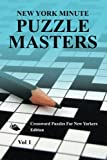 img - for New York Minute Puzzle Masters Vol 1: Crossword Puzzles For New Yorkers Edition book / textbook / text book