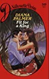 Fit For A King (Silhouette Desire) (0373053495) by Diana Palmer