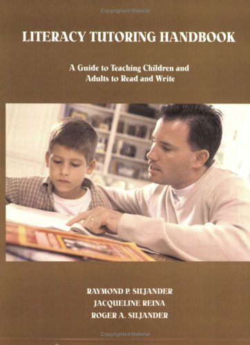 Literacy Tutoring Handbook: A Guide To Teaching Children And Adults To Read And Write