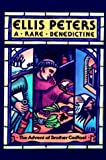 A Rare Benedictine: The Advent of Brother Cadfael (Brother Cadfael Mysteries)