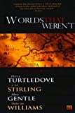 Worlds That Weren't (0451528980) by Turtledove, Harry