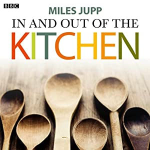 In and Out of the Kitchen | [Miles Jupp]