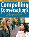 Compelling Conversations:: Questions and Quotations on Timeless Topics - An engaging ESL textbook for Advanced ESL student...