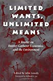 img - for Limited Wants, Unlimited Means: A Reader On Hunter-Gatherer Economics And The Environment book / textbook / text book