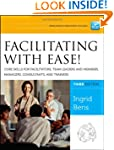 Facilitating with Ease! Core Skills f...