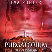 Gray's Domain: Purgatorium Series, Book Two | Eva Pohler