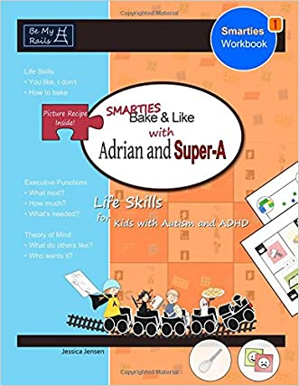 Smarties Bake & Like with Adrian and Super-A: Life Skills for Kids with Autism and ADHD (Smarties Workbook)