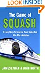 The Game of Squash: 5 Easy Ways to Im...