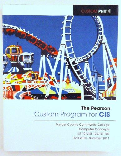 The Pearson Custom Program for CIS, Mercer County Community College, Computer Concepts, Fall 2010-Su