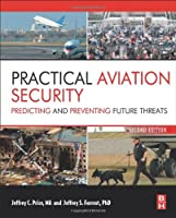 Practical Aviation Security, 2nd Edition