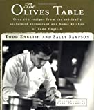 img - for The Olives Table: Over 160 Recipes from the Critically Acclaimed Restaurant and Home Kitchen of Todd English book / textbook / text book