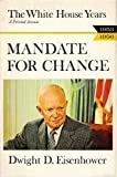 Mandate for Change, 1953-1956: The White House Years