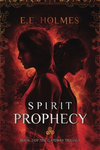 Spirit Prophecy: Book 2 of The Gateway Trilogy (Volume 2) [Holmes, E.E.] (Tapa Blanda)