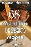 68 Original  and Authentic Desserts Recipes