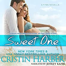 Sweet One: Titan, Book 9 Audiobook by Cristin Harber Narrated by Jeffrey Kafer