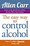 Allen Carr's Easy Way to Control Alcohol (English Edition)