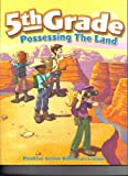Possessing the Land 5th Grade (Positive Action Bible Curriculum, 5th Grade)