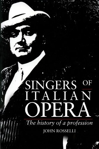 Singers of Italian Opera Paperback: The History of a Profession