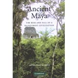Ancient Maya: The Rise and Fall of a Rainforest Civilization (Case Studies in Early Societies) ~ Arthur Andrew Demarest