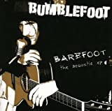 Barefoot - The Acoustic Ep by Bumblefoot (2009-01-05)